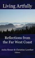 Living Artfully: Reflections from the Far West Coast