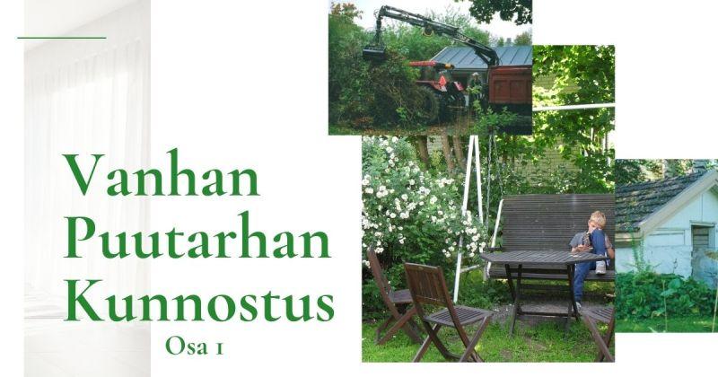 Pihaprojekti – vanhan puutarhan kunnostus, osa 1