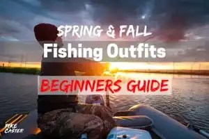 Spring and Fall Fishing Outfits Beginners Guide Thumbnail