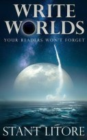 Stant Litore, Write Worlds Your Readers Won't Forget