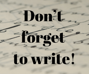 Don't forget to write!