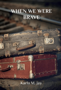 When We were Brave, by, Karla M. Jay