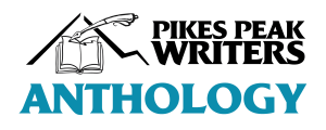 Pikes Peak Writers  Anthology