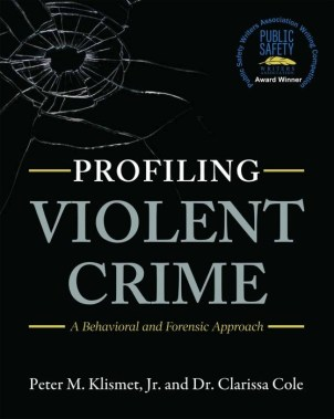 Cover Profiling Violent Crime, By: Peter M. Klismet, Jr. and Dr. Clarissa Cole.
