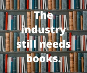 The industry still needs books.