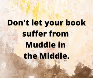 Don't let your book suffer from Muddle in the Middle.