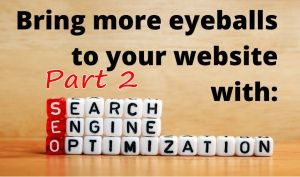Bring more eyeballs to your website with SEO, Part 2