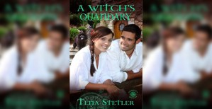 A Witch's Quandary, By: Tena Stetler