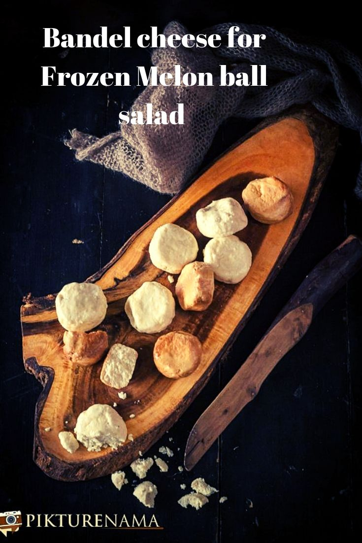 Bandel Cheese for Frozen Melon Ball salad