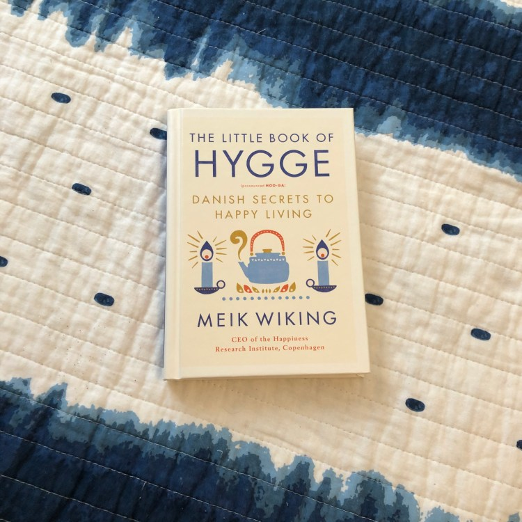 The Little Book of Hygge by Meik Wiking. A book about the practice of Hygge in Denmark and around the world.