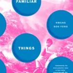Familiar Things by Hwang Sok-Yong