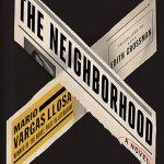 The Neighborhood by Mario Varga Llosa Translated by Edith Grossman