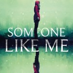 Someone Like Me by M R Carey