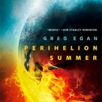 Perihelion Summer by Greg Egan