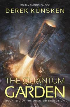 The Quantum Garden by Derek Kunsken