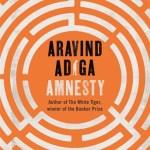 Amnesty by Aravind Adiga