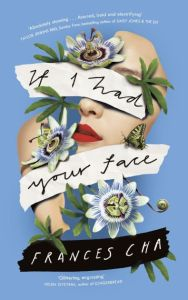 If I Had Your Face by Frances Cha