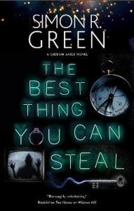 The Best Thing You Can Steal by Simon R Green