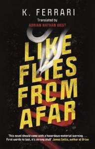 Like Flies from Afar by K Ferrari