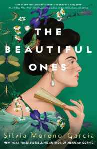 The Beautiful Ones by Sylvia Moreno-Garcia