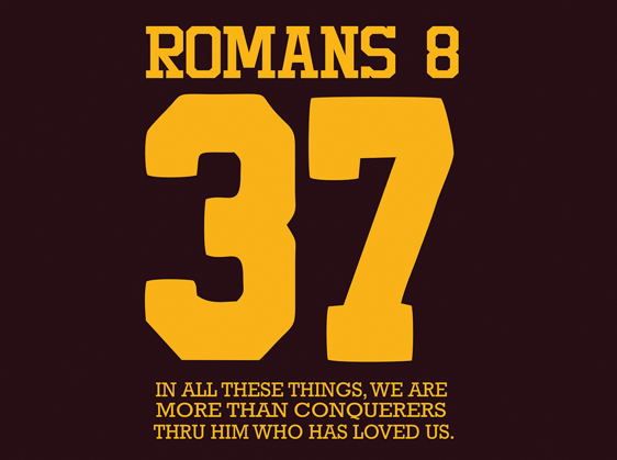 Maroon shirt back with jersey design Romans 8 37 In all these things, we are more than conquerers thru him who has loved us