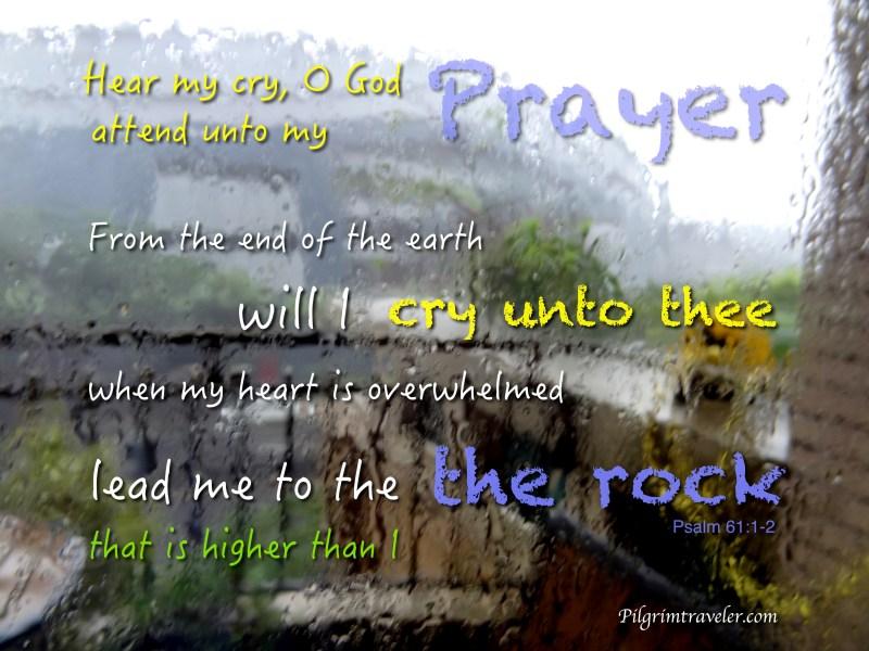 "Psalm 61:1-2 ""Hear my cry, O God; attend unto my prayer."""