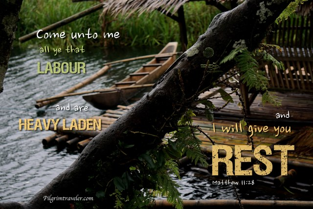"""Matthew 11:28 """"Come unto me all ye that labour and are heavy laden and I will give you rest."""""""