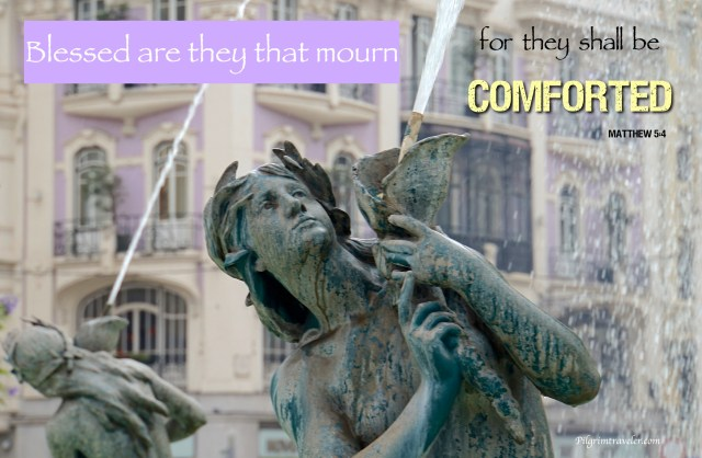 "Matthew 5:4 ""Blessed are they that mourn: for they shall be comforted."""