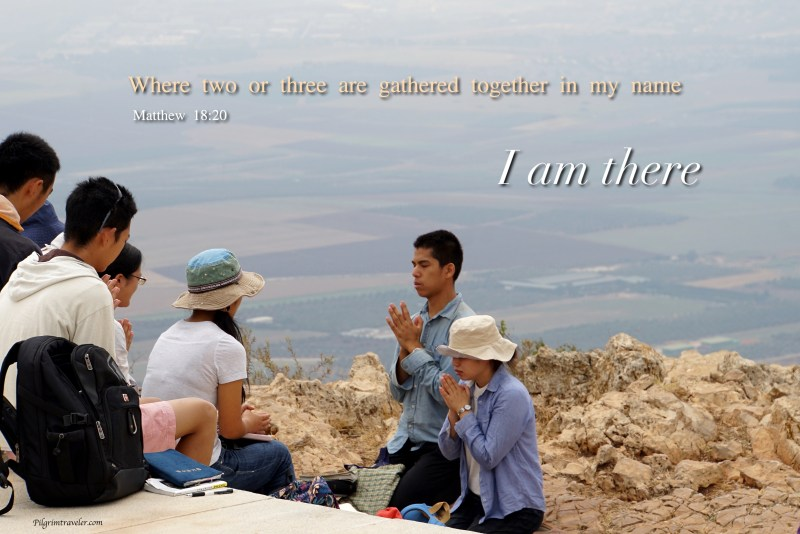 """Matthew 18:20 """"For where two or three are gathered together in my name, I am there among them."""""""
