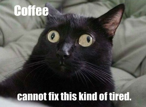 coffee-cant-fix-this-kind-of-tired