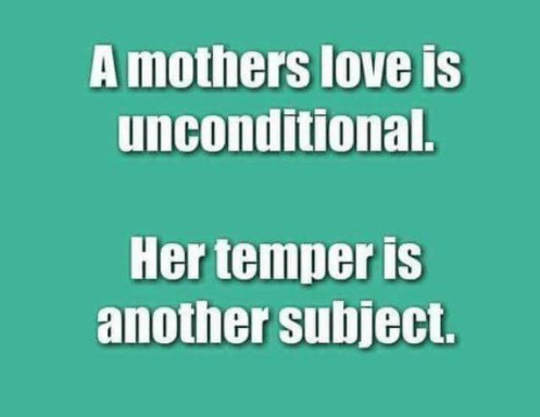 a-mothers-love-is-unconditional-her-temper-is-another-subject-5433412