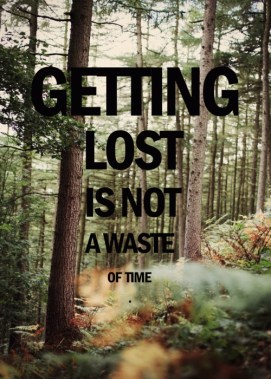 Getting lost is not a waste of time. #run #running #trail #motivation #inspiration #fitness #health {PilotingPaperAirplanes.com}