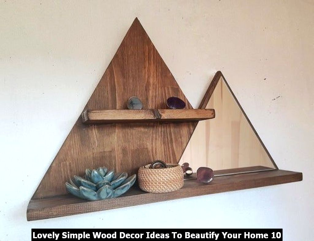 Lovely Simple Wood Decor Ideas To Beautify Your Home 10