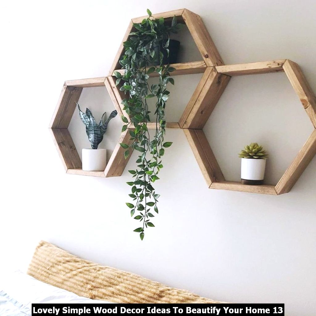 Lovely Simple Wood Decor Ideas To Beautify Your Home 13