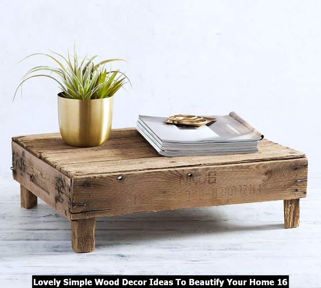 Lovely Simple Wood Decor Ideas To Beautify Your Home 16