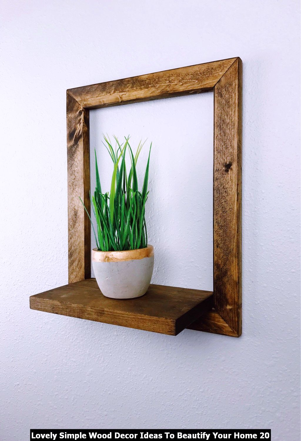 Lovely Simple Wood Decor Ideas To Beautify Your Home 20