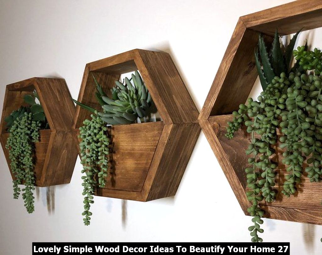 Lovely Simple Wood Decor Ideas To Beautify Your Home 27