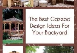 The Best Gazebo Design Ideas For Your Backyard
