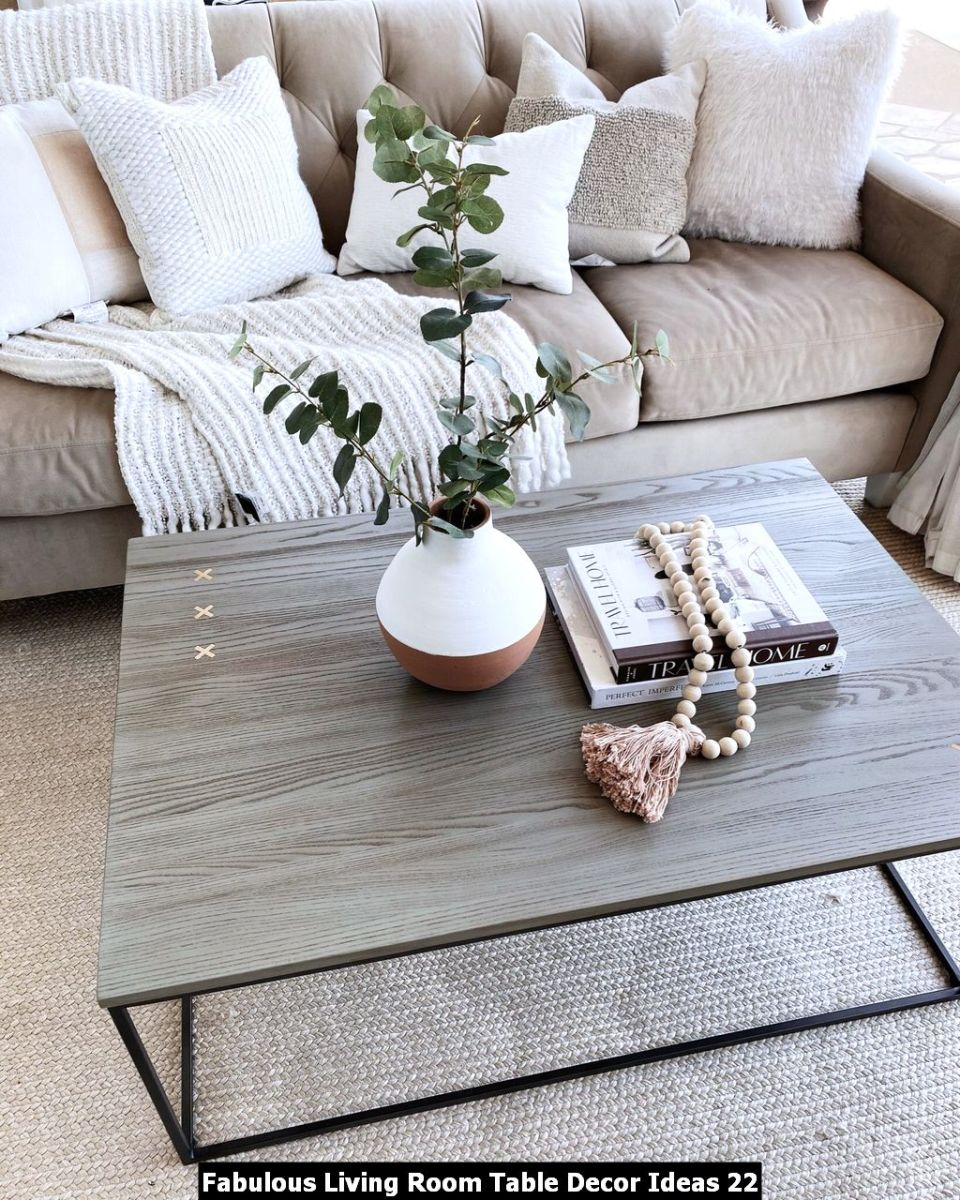 Fabulous Living Room Table Decor Ideas 22
