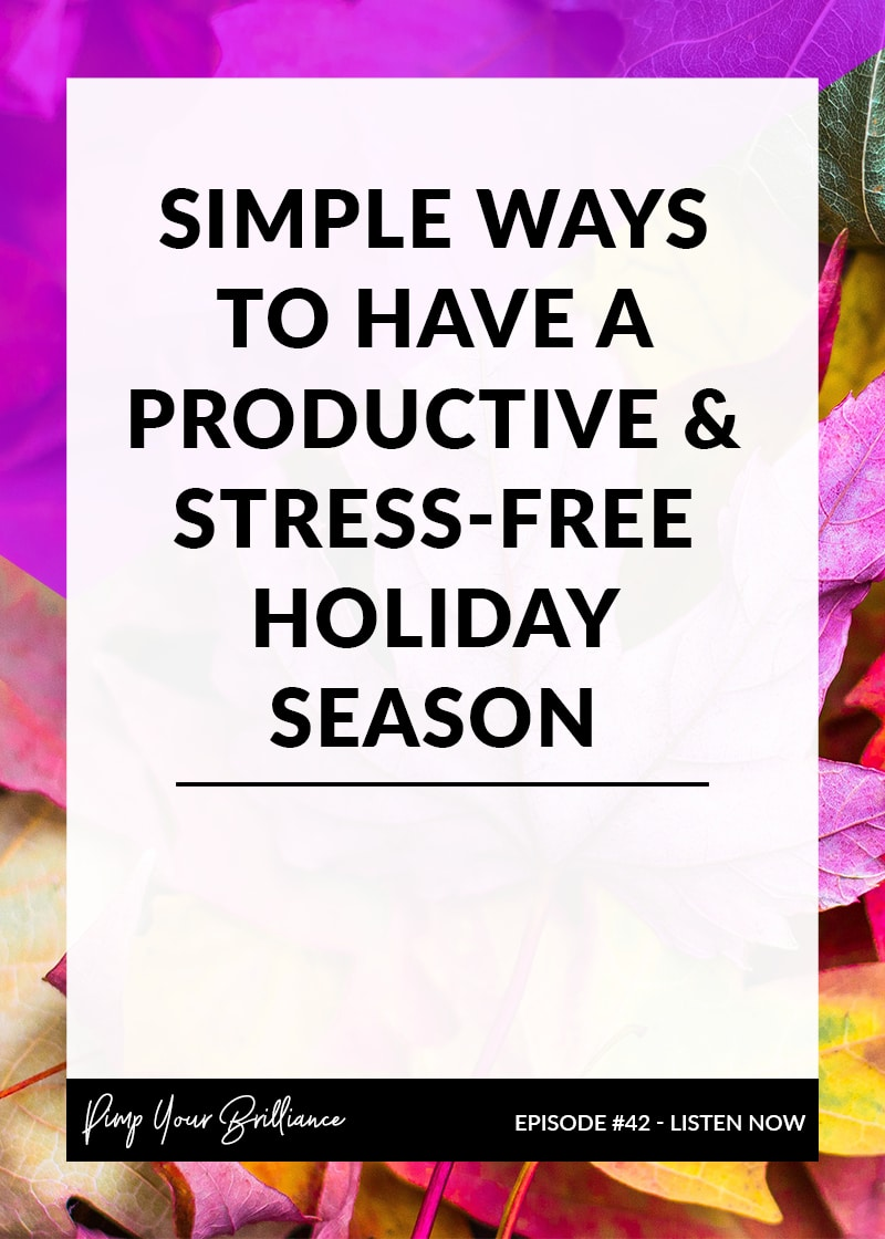 Simple Ways To Plan For A Productive & Stress-Free Holiday Season