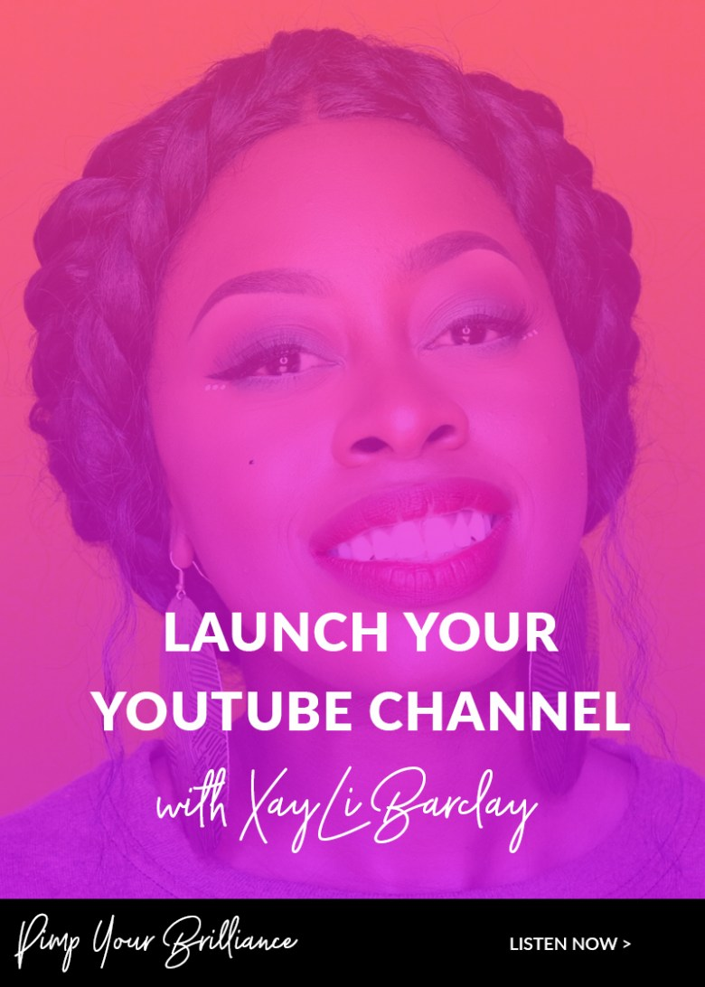 So you're ready to start creating video but you're feeling afraid to put yourself out there? XayLi Barclay is a video expert and in this episode of Pimp Your Brilliance, she is sharing practical ways get started with video even if you have a small budget.