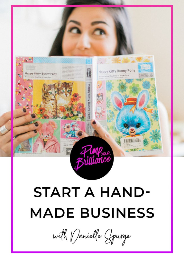 Start A Handmade Business With Danielle Spurge