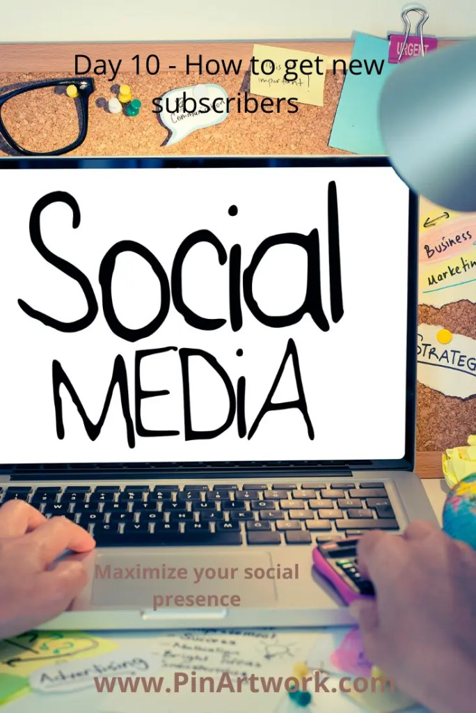 Maximize your social presence to get new subscribers