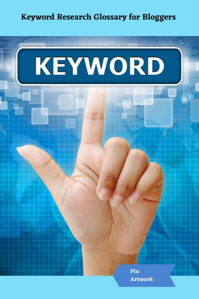 Keyword Research Glossary for Bloggers 6 A blog for the love of Pinterest