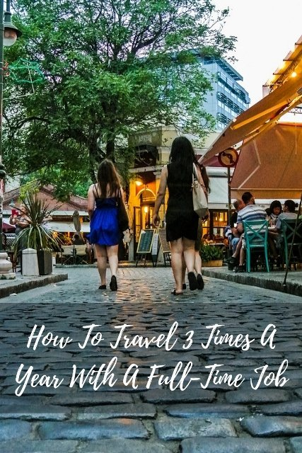 How to travel three times a year with a full-time job