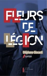 FLEURS DE LEGION, entretien autour du roman de Stéphane Giocanti
