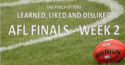 AFL Finals 2018 – Week 2: Learned, Liked and Disliked
