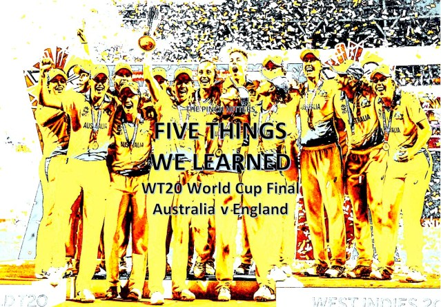 Five Things We Learned: Australia v England – ICC WT20 World Cup Final
