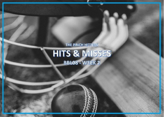 Hits and Misses – BBL Week 2