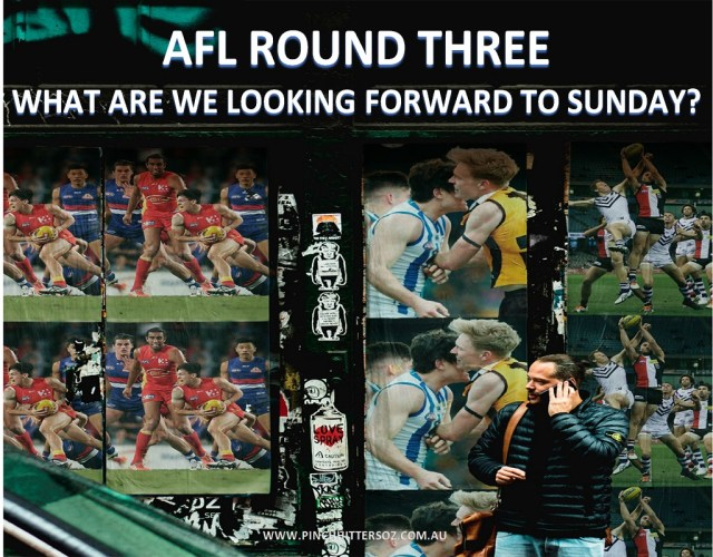 AFL 2019 Round Three: What are we Looking Forward to Sunday?